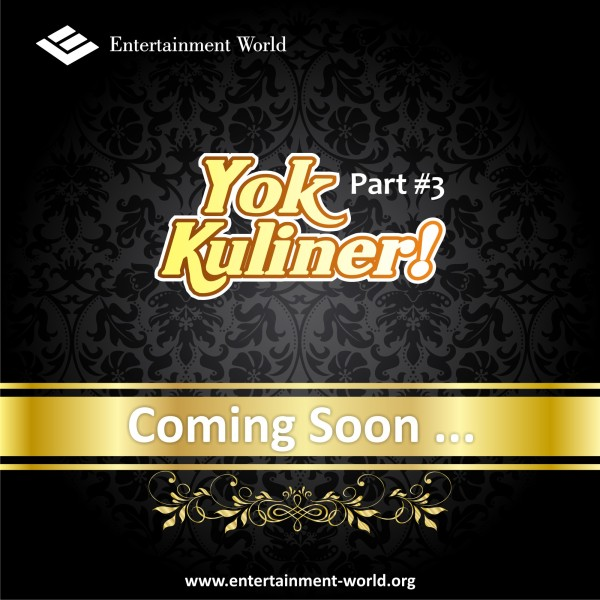 Yok Kuliner! Part 3, Coming Soon